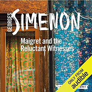 Maigret and the Reluctant Witnesses     Inspector Maigret, Book 53              By:                                                                                                                                 Georges Simenon                               Narrated by:                                                                                                                                 Gareth Armstrong                      Length: 3 hrs and 31 mins     12 ratings     Overall 4.8