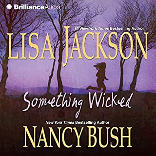 Something Wicked                   By:                                                                                                                                 Lisa Jackson,                                                                                        Nancy Bush                               Narrated by:                                                                                                                                 Susan Ericksen                      Length: 7 hrs and 46 mins     9 ratings     Overall 4.0