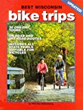 Best Wisconsin Bike Trips: 30 Best One-Day Tours for Young and Old