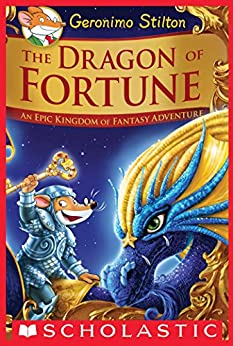 The Dragon of Fortune (Geronimo Stilton and the Kingdom of Fantasy: Special Edition #2): An Epic Kingdom of Fantasy Adventure by [Geronimo Stilton]