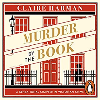 Murder by the Book     A Sensational Chapter in Victorian Crime              By:                                                                                                                                 Claire Harman                               Narrated by:                                                                                                                                 Andy Secombe                      Length: 7 hrs and 47 mins     6 ratings     Overall 4.2