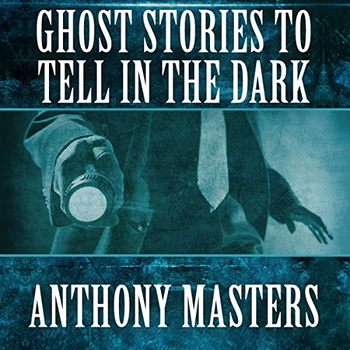 Ghost Stories to Tell in the Dark audiobook cover art