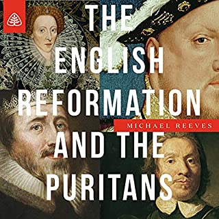 The English Reformation and the Puritans Teaching Series cover art