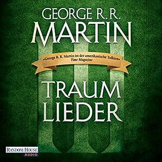 Traumlieder 3                   Autor:                                                                                                                                 George R. R. Martin                               Sprecher:                                                                                                                                 Reinhard Kuhnert                      Spieldauer: 22 Std. und 47 Min.     32 Bewertungen     Gesamt 4,2