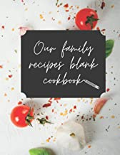 Our family recipes blank cookbook: Personalized cookbooks for family recipes - Recipes journal blank book to write in favo...