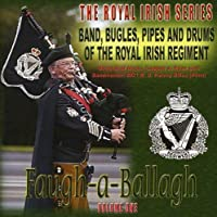 Faugh-A-Ballagh: The Royal Irish Series 1 by Band Bugles Pipes & Drums of the Roy (2008-02-05)