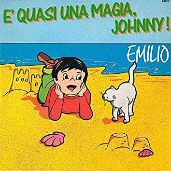 E' quasi una magia, Johnny/Emilio