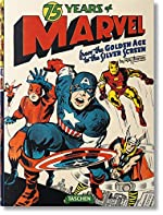 75 years of Marvel Comics - From the golden age to the silver screen de Roy Thomas