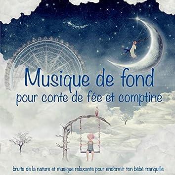 Musique de fond pour conte de fée et comptine – Berceuses, bruits de la nature et musique relaxante pour endormir ton bébé tranquille