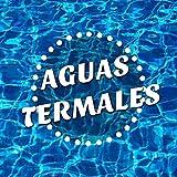 Aguas Termales - Música Muy Relajante New Age para Balnearios,Termas y para Tratamientos Terapéuticos y Técnicas termales
