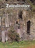 Totenbretter: Brauchdenkmäler in Niederbayern und der Oberpfalz : neue Funde zu einem alten Thema (German Edition)