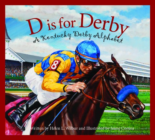 D is for Derby: A Kentucky Derby Alphabet: A Kentucy Derby Alphabet (Alphabet Books (Sleeping Bear Press))