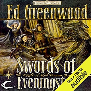 Swords of Eveningstar     Forgotten Realms: The Knights of Myth Drannor, Book 1              By:                                                                                                                                 Ed Greenwood                               Narrated by:                                                                                                                                 James Patrick Cronin                      Length: 14 hrs and 44 mins     52 ratings     Overall 4.1