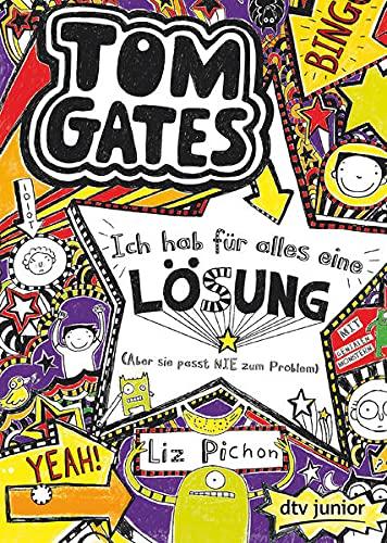 Tom Gates: Ich hab für alles eine Lösung (Aber sie passt nie zum Problem): Cooler Comicroman ab 9 (Die Tom Gates-Reihe, Band 5)