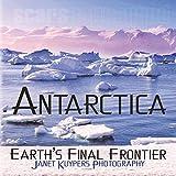 Antarctica: Earth's Final Frontier