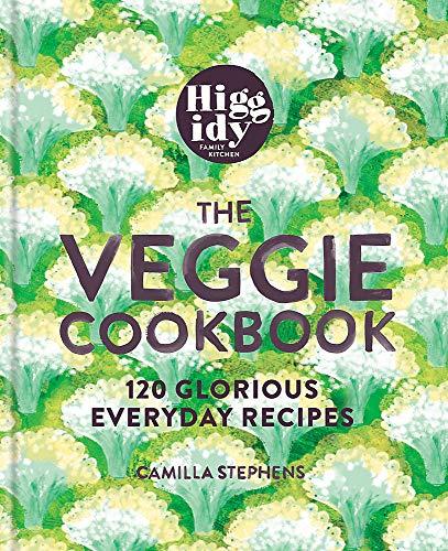 Higgidy – The Veggie Cookbook: 120 glorious everyday recipes
