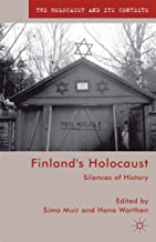Finland's Holocaust: Silences of History (The Holocaust and its Contexts)