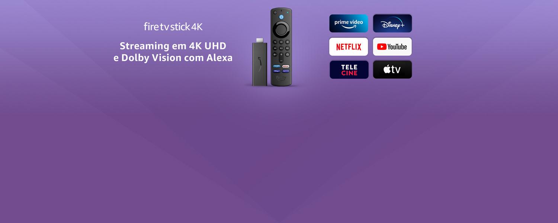 Fire Tv Stick 4K: Streaming em 4k  UHD e Dolby Vision com Alexa