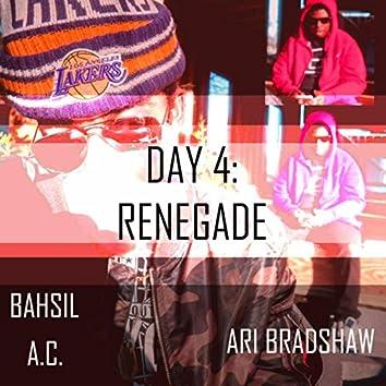 Day 4: Renegade