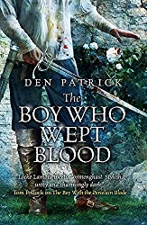 The Boy Who Wept Blood by Den Patrick