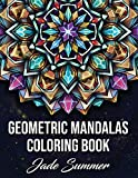 Geometric Mandalas: An Adult Coloring Book with 50 Unique Mandalas for Relaxation and Stress Relief