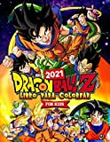 Dragon Ball Z Libro Para Colorear: Dragon Ball Los Mejores 2021 Para Niños Con Imágenes No Oficiales...