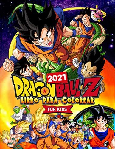 Dragon Ball Z Libro Para Colorear: Dragon Ball Los Mejores 2021 Para Niños Con Imágenes No Oficiales De Alta Calidad