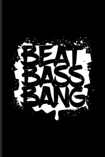 Beat Bass Bang: Dj Quotes About Music Journal | Notebook | Workbook For Dance Club, Electronic Music, Deep Techno, New Age...