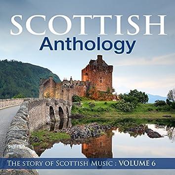 Scottish Anthology : The Story of Scottish Music, Vol. 6