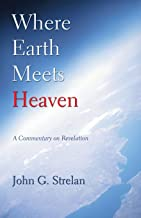 Where Earth Meets Heaven: A Commentary on Revelation