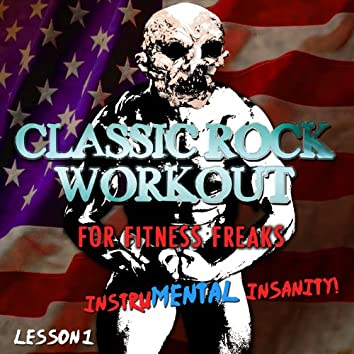 Classic Rock Workout for Fitness Freaks, It's Insanity - Lesson 1