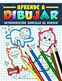 Aprende a dibujar: Introducción sencilla al dibujo: Guía y libro de actividades para principiantes...