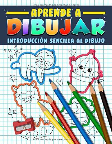 Aprende a dibujar: Introducción sencilla al dibujo: Guía y libro de actividades para principiantes con 222 proyectos paso a paso para niños, adolescentes y adultos