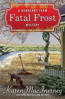 Fatal Frost (Dewberry Farm Mysteries Book 2) by [Karen MacInerney]