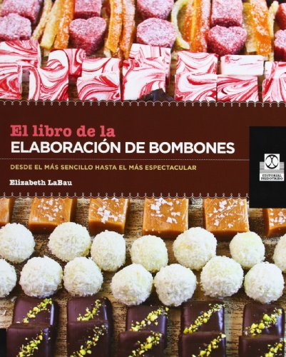 Libnro de elaboración de bombones, El (Color) (Libro Práctico)