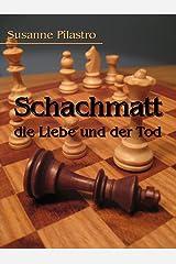 Schachmatt, die Liebe und der Tod Kindle Ausgabe