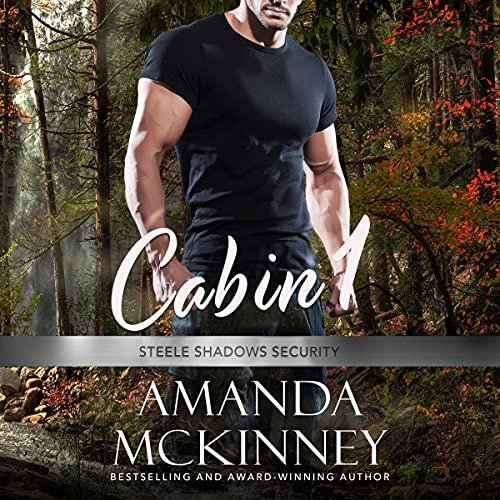 Cabin 1: Steele Shadows Security, Book 1