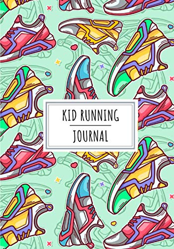 Kid Running Journal: Daily Running Log Book For Young Runners and Beginner Athletic | Keep Track and Review All Details About Your Training Session | ... Weather and More On 100 Detailed Sheets
