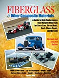 Fiberglass & Other Composite Materials: A Guide to High Performance Non-Metallic Materials for Race...