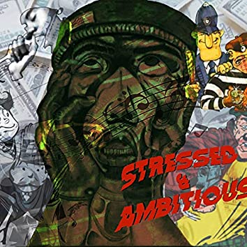 Stressed & Ambitious