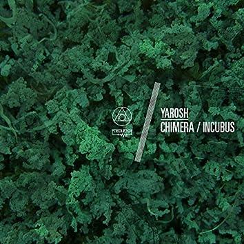 Chimera / Incubus