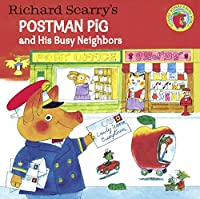 Postman Pig and His Busy Neighbors (Richard Scarry's Busy World)
