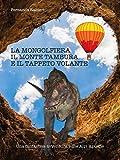 La mongolfiera, il monte Tambura e il tappeto volante...