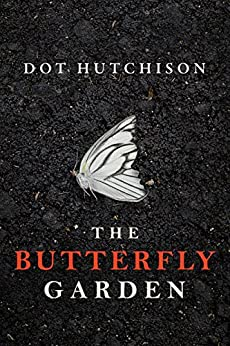 The Butterfly Garden (The Collector Book 1) (English Edition) van [Dot Hutchison]