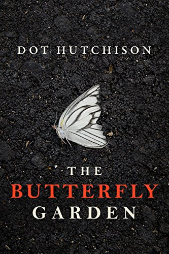 The Butterfly Garden (The Collector Book 1) by [Dot Hutchison]