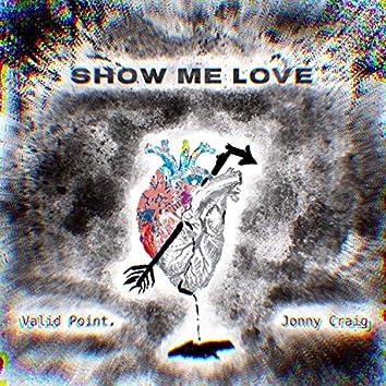 Show Me Love (feat. Jonny Craig)