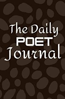 The Daily Poet Journal: Poetry Journal For Teens, Notebook For Poets To Write Poems, Notebook For Poetry