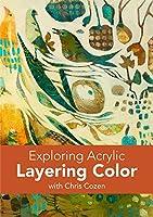 Exploring Acrylic - Layering Color [DVD]