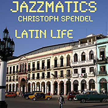 Jazzmatics Latin Life