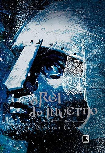 O rei do inverno (Vol. 1 As Crônicas de Artur)